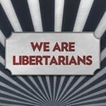 we-are-libertarians-podcast